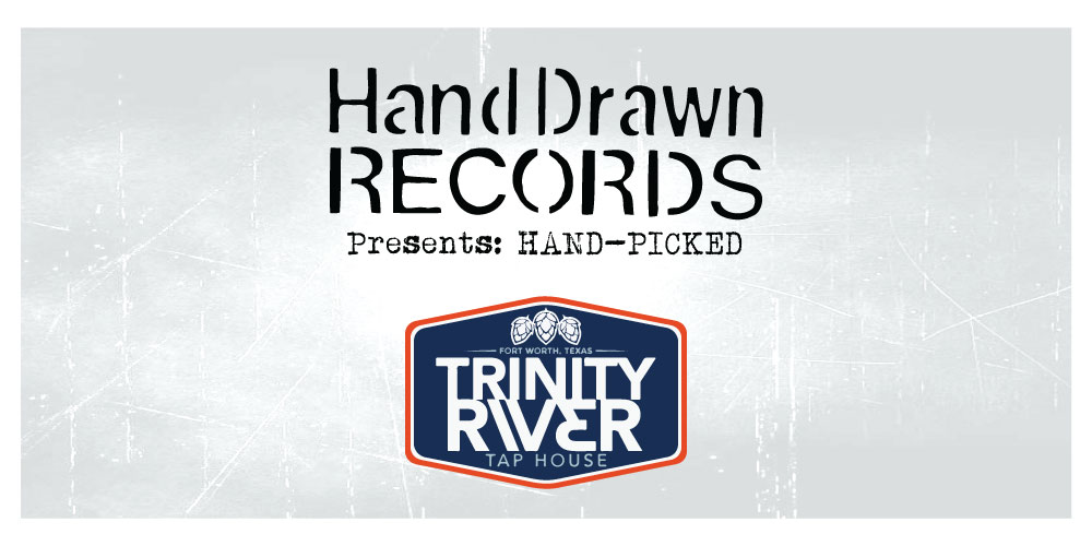 """Hand Drawn Presents: """"Hand-Picked"""" Live Music Showcase Series at Trinity River Tap House (Fort Worth, TX)"""