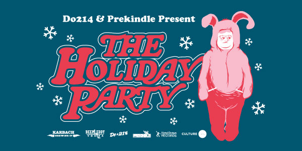 "DO214 AND PREKINDLE PRESENT ""THE HOLIDAY PARTY"" FEAT. TOPIC, SIAMESE, DIFFERENT STROKES, SEAN RUSSELL, AND DJ FISHR PRYCE"