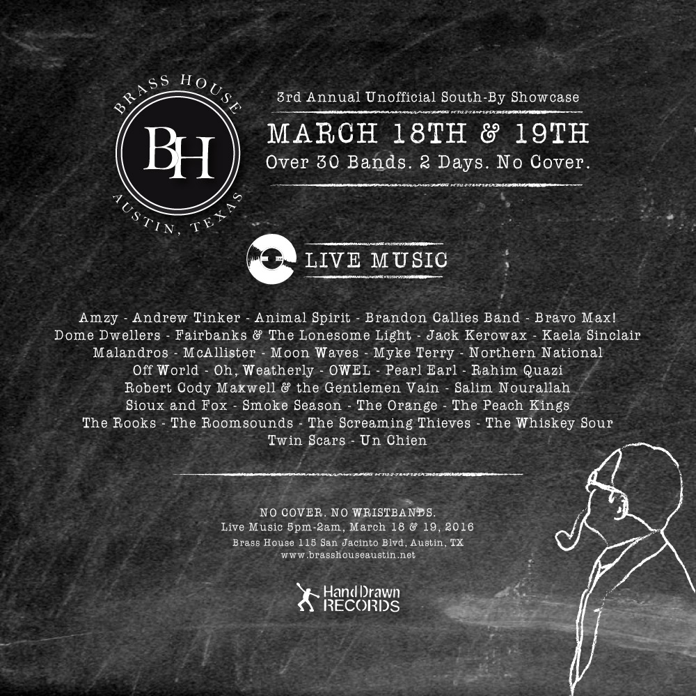 The Unofficial South-By Showcase 2016 at Brass House (Austin, TX) // Sponsored by Hand Drawn Records